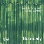 Tom Kitching and Gren Bartley: Boundary (Fellside FECD222)
