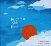 Teresa Horgan & Matt Griffin: Brightest Sky Blue (Old Town 5391524029703)