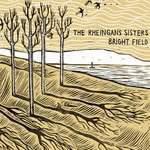 The Rheingans Sisters: Bright Field (RootBeat RBRCD39)