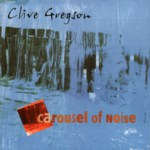 Clive Gregson: Carousel of Noise (Fellside FECD169)