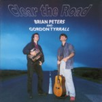 Brian Peters & Gordon Tyrrall: Clear the Road (Harbourtown HARD CD 031)
