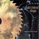 Old Blind Dogs: Close to the Bone (Lochshore CDLDL 1209)