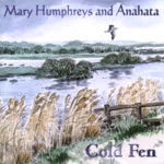 Mary Humphreys and Anahata: Cold Fen (WildGoose WGS362CD)