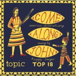 Peggy Seeger: Come Along John (Topic TOP18)
