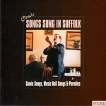 Comic Songs Sung in Suffolk (Veteran VTC3CD)