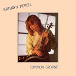 Kathryn Tickell: Common Ground (Black Crow CRO 220)