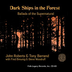 John Roberts & Tony Barrand: Dark Ships in the Forest (Folk-Legacy CD-65)