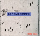 Mike Vass: December Well (Rusty Squash Horn RSH003CD)