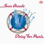 Swan Arcade: Diving for Pearls (Fellside FE054)