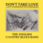 The English Country Blues Band: Don't Take Love (Rogue FMSS 102)