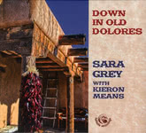 Sara Grey: Down in Old Dolores (Fellside FECD259)