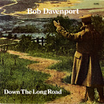 Bob Davenport: Down the Long Road (Topic 12TS274)