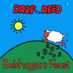 Belshazzar's Feast: Drop the Reed (WildGoose WGS293CD)