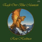 Rosie Hardman: Eagle Over Blue Mountain (Plant Life PRL014)