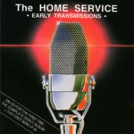 The Home Service: Early Transmissions (Road Goes On Forever RGF CD 028)