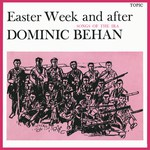 Dominic Behan: Easter Week and After (Topic 12T44, 1965)