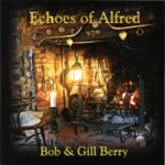 Bob & Gill Berry: Echoes of Alfred (WildGoose WGS427CD)