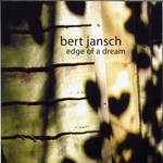 Bert Jansch: Edge of a Dream (Sactuary SANCD136)
