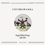 Chumbawamba: English Rebel Songs 1381-1914 (Prop 3)