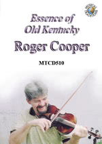 Roger Cooper: Essence of Old Kentucky (Musical Traditions MTCD510)
