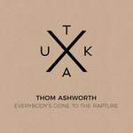 Thom Ashworth: Everybody's Gone to the Rapture (private issue)