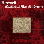 Strawhead: Farewell Musket, Pipe & Drum (Traditional Sound TSR 026)