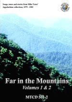 Far in the Mountains Volumes 1 & 2 (Musical Traditions MTCD501/2)