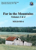 Far in the Mountains Volumes 3 & 4 (Musical Traditions MTCD503/4)