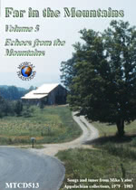 Far in the Mountains Volumes 5 (Musical Traditions MTCD513)