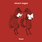Stuart Negus: Feast (Mighty Oak Music MOM001)