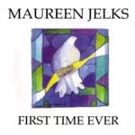 Maureen Jelks: First Time Ever (Dunkeld MJCD01)