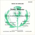John Mearns Sings Another Five Scottish Folk-Songs (Scottish Records SR 4512 EP)