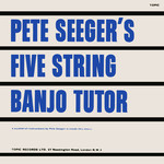 Pete Seeger: Pete Seeger's Five String Banjo Tutor (Topic 12T23)