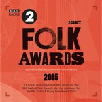 BBC Radio 2 Folk Awards 2015 (Proper PROPERFOLK16)