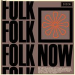 Folk Now (Decca LK 4683)