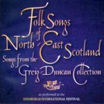 Folk Songs of North-East Scotland (Greentrax CDTRAX5003)