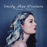 Emily Mae Winters: Foreign Waters (EMW01)