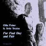 Cilla Fisher & Artie Trezise: For Foul Day and Fair (Folk-Legacy CD-69)