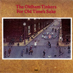 The Oldham Tinkers: For Old Time's Sake (Topic 12TS276)