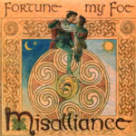 Misalliance: Fortune My Foe (WildGoose WGS273CD)