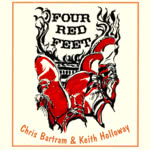 Chris Bartram & Keith Holloway: Four Red Feet (WildGoose WGS268CD)