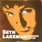 Seth Lakeman: Freedom Fields (IScream ISCD007)