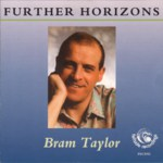 Bram Taylor: Further Horizons (Fellside FECD92)