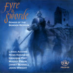 Fyre & Sworde: Songs of the Border Reivers (Fellside FECD131)