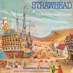 Strawhead & The Northern Brass Consort: Gentlemen of Fortune (Traditional Sound TSR 045)