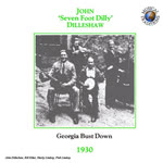 John 'Seven Foot Dilly' Dilleshaw: Georgia Bust Down (Musical Traditions MTCD105)