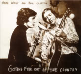 Hedy West and Bill Clifton: Getting Folk Out of the Country (Bear Family BCD16754)
