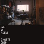 Lau vs Adem: Ghosts (Lau LAUEP2)
