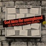 Lea Nicholson & Stan Ellison: God Bless the Unemployed (Transatlantic TRA 254)