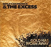 Benji Kirkpatrick & The Excess: Gold Has Worn Away (Westpark 87387)